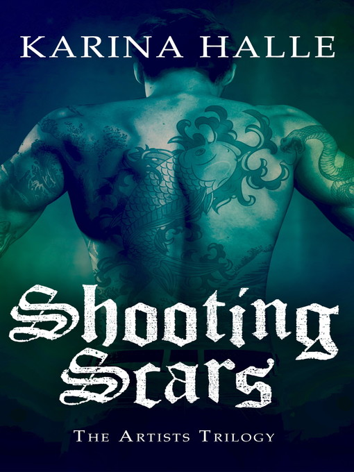 Shooting Scars (eBook): Artists Trilogy, Book 2