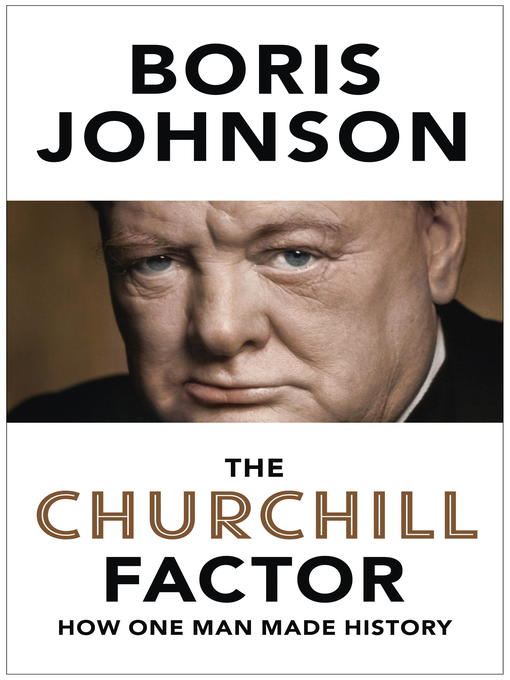 The Churchill Factor (eBook): How One Man Made History