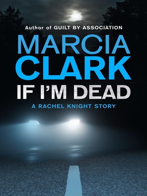 If I'm Dead (eBook): A Rachel Knight short story: A Rachel Knight Short Story
