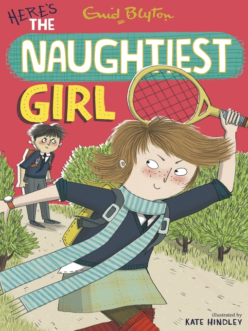 Here's the Naughtiest Girl: Naughtiest Girl Series, Book 4 - Naughtiest Girl (eBook)