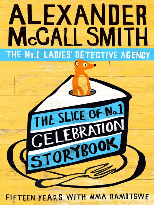 The Slice of No.1 Celebration Storybook: Fifteen Years with Mma Ramotswe - The No. 1 Ladies' Detective Agency (eBook)