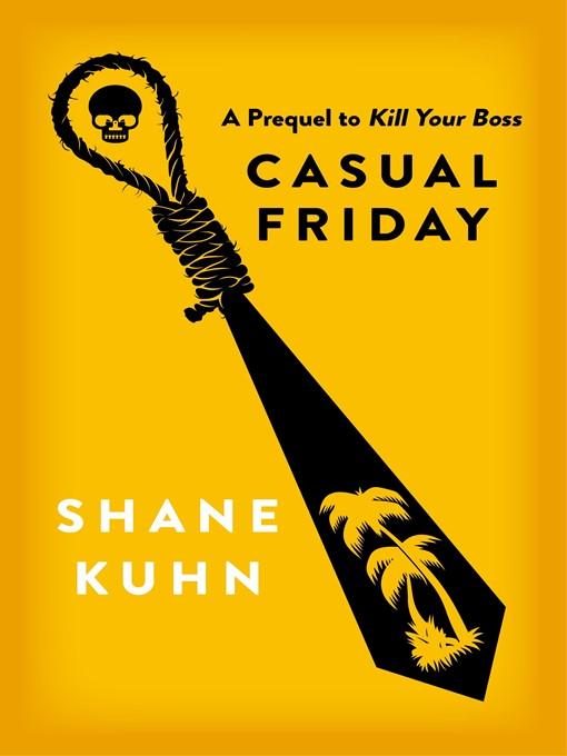 Casual Friday (eBook): A Kill Your Boss short story
