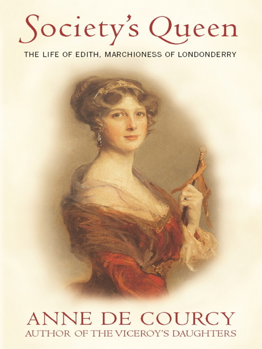 Society's Queen (eBook): The Life of Edith, Marchioness of Londonderry