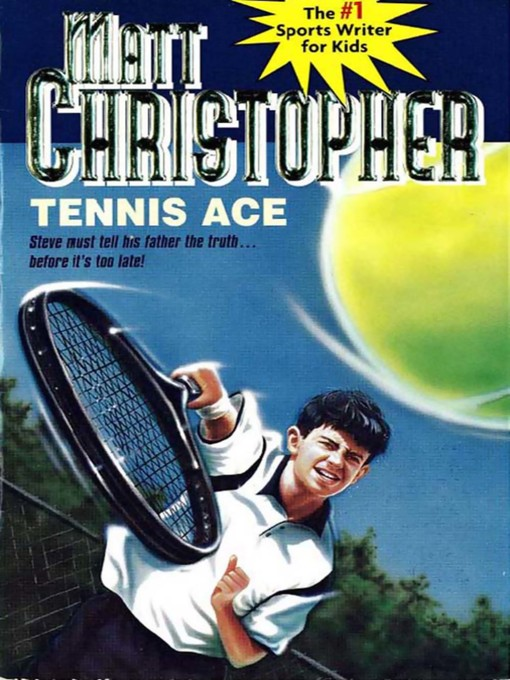 Tennis Ace (eBook): Steve must tell his father the truth...before it's too late!