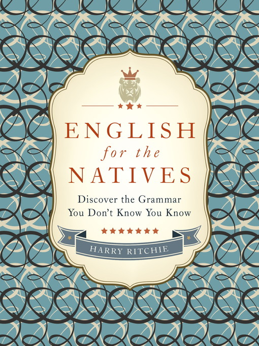 English for the Natives (eBook): Discover the Grammar You Don't Know You Know