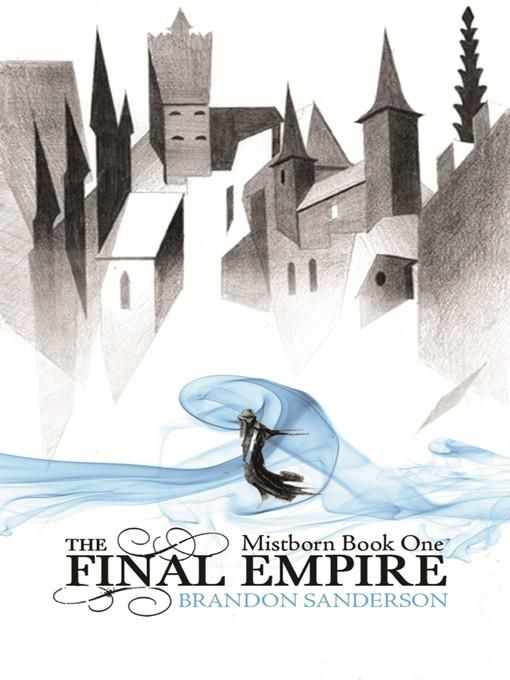The Final Empire: Mistborn Series, Book 1 - Mistborn (eBook)