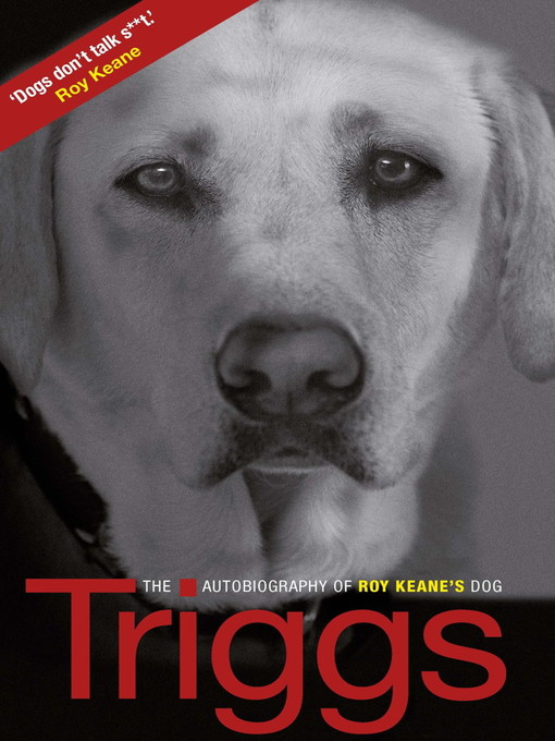 Triggs (eBook): The Autobiography of Roy Keane's Dog