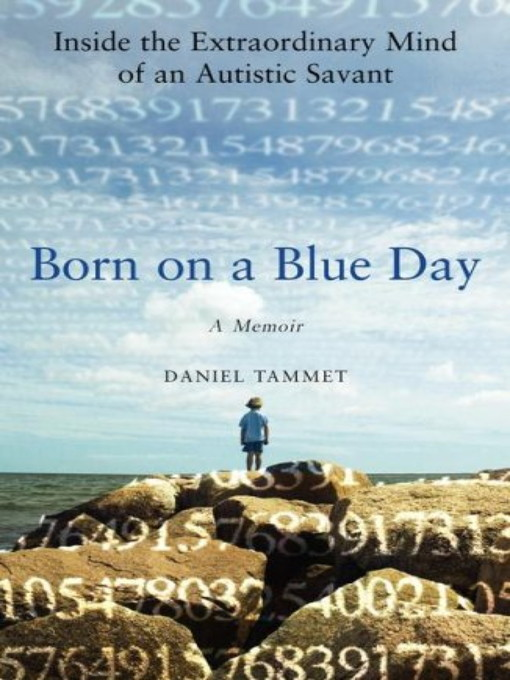 Born on a Blue Day (eBook): Inside the Extraordinary Mind of an Autistic Savant: a Memoir