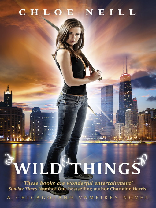 Wild Things (eBook): A Chicagoland Vampires Novel