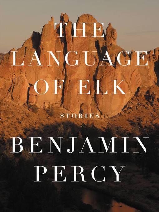 The Language of Elk: Stories (eBook)