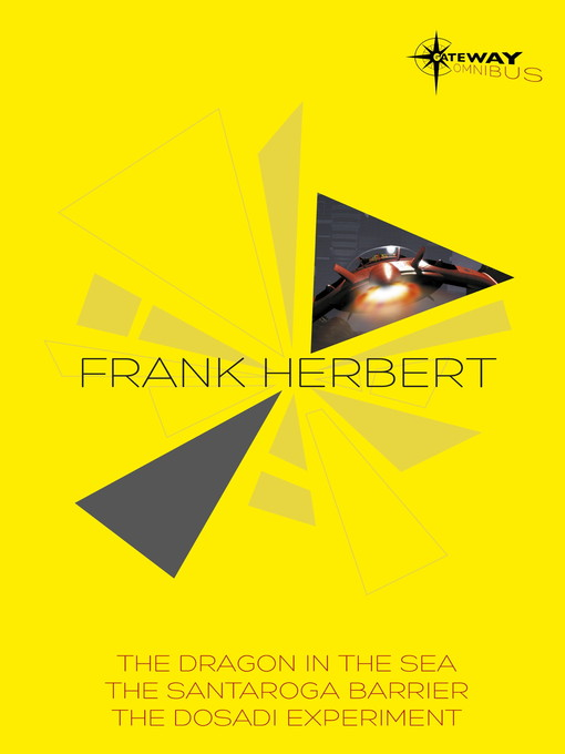 Frank Herbert SF Gateway Omnibus (eBook): The Dragon in the Sea, The Santaroga Barrier, The Dosadi Experiment