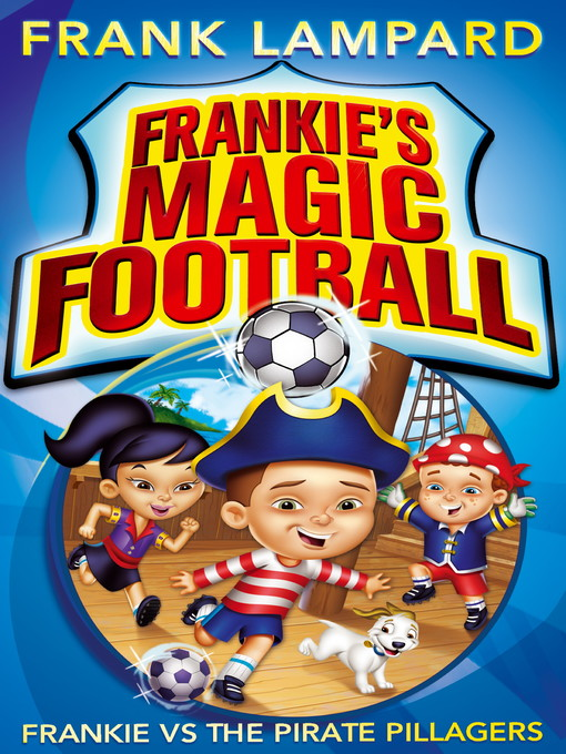 Frankie vs the Pirate Pillagers (eBook): Frankie's Magic Football Series, Book 1