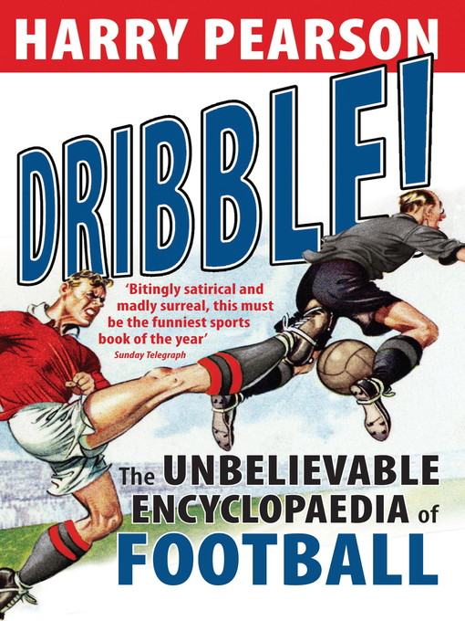 Dribble! (eBook): The Unbelievable Encyclopaedia of Football