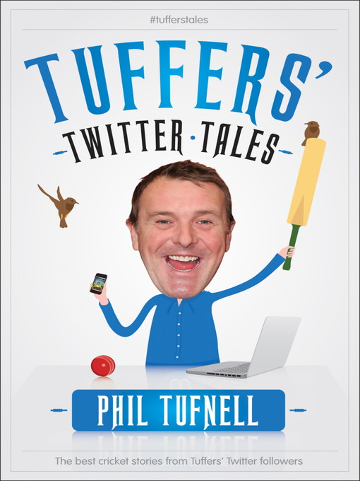 Tuffers' Twitter Tales (eBook): The Best Cricket Stories From Tuffers' Twitter Followers