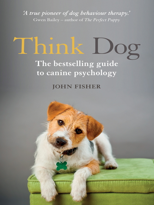 Think Dog (eBook): The Bestselling Guide to Canine Psychology
