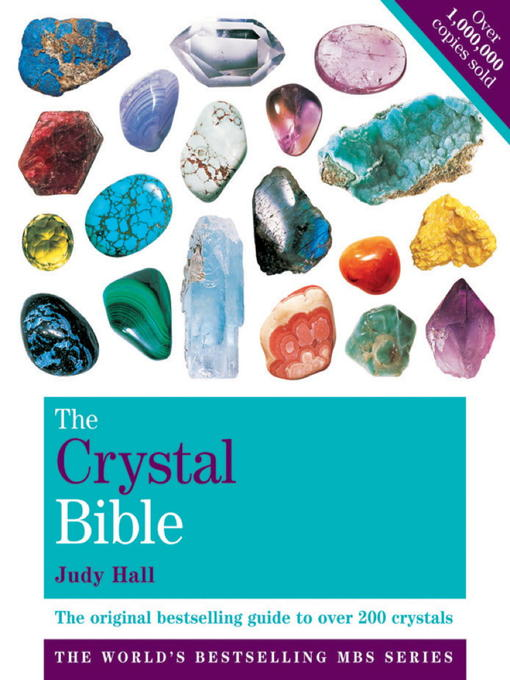 The Crystal Bible, Volume 1 (eBook): The Definitive Guide to Over 200 Crystals