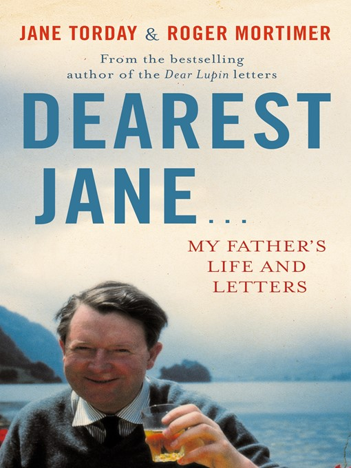 Dearest Jane...: My Father's Life and Letters (eBook)