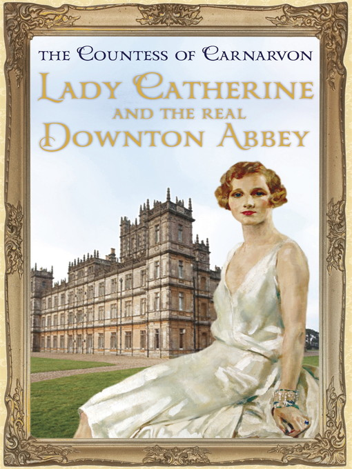 Lady Catherine and the Real Downton Abbey (eBook)
