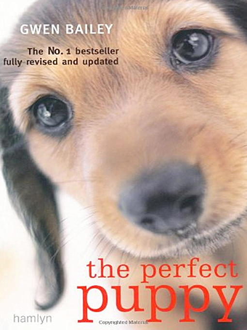 The Perfect Puppy (eBook): Take Britain's Number One Puppy Care Book With You!