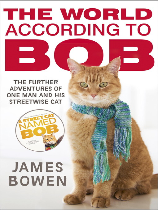 The World According to Bob (eBook): The further adventures of one man and his street-wise cat