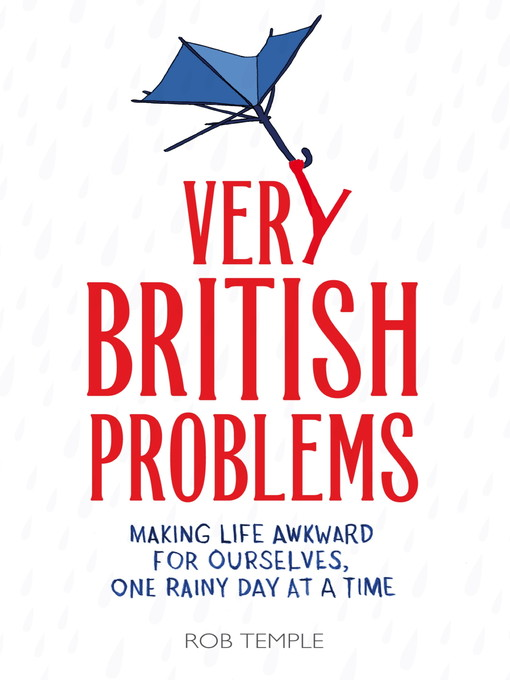 Very British Problems (eBook): Making Life Awkward for Ourselves, One Rainy Day at a Time