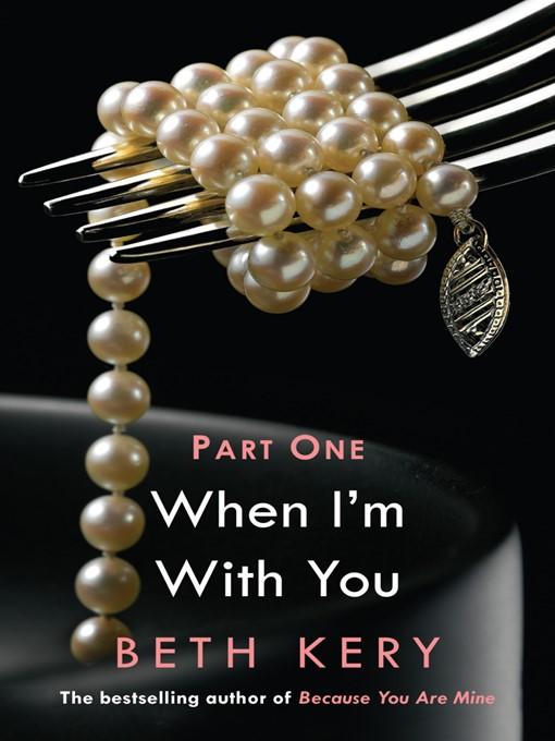 When I'm with You, Part 1 (eBook): When We Touch