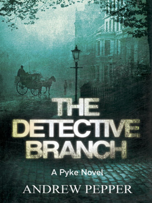 The Detective Branch: Pyke Mystery Series, Book 4 - Pyke Mystery (eBook)