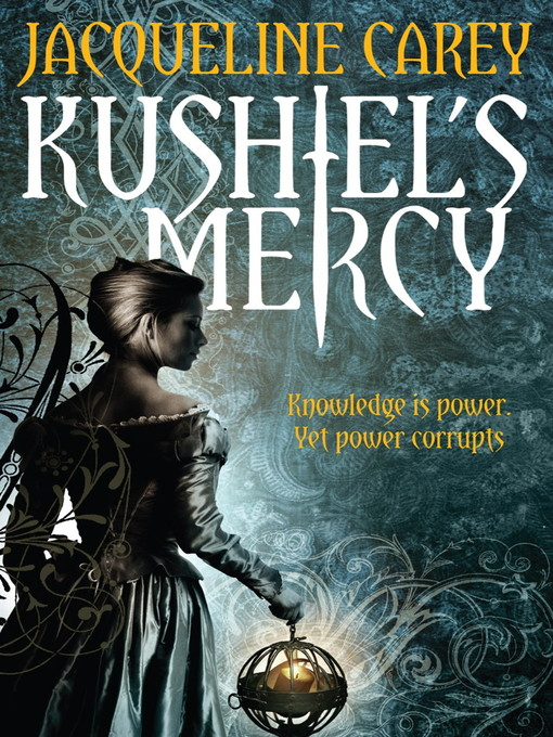 Kushiel's Mercy (eBook): Kushiel's Legacy Series, Book 6