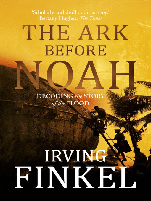 The Ark Before Noah (eBook): Decoding the Story of the Flood