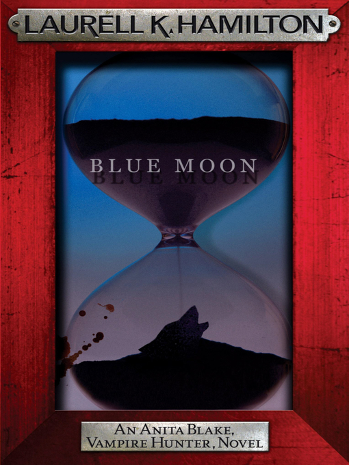 Blue Moon (eBook): Anita Blake, Vampire Hunter Series, Book 8