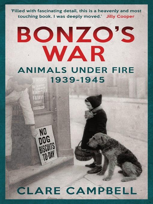 Bonzo's War: Animals Under Fire 1939 -1945 (eBook)