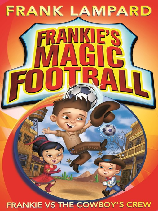 Frankie vs the Cowboy's Crew (eBook): Frankie's Magic Football Series, Book 3