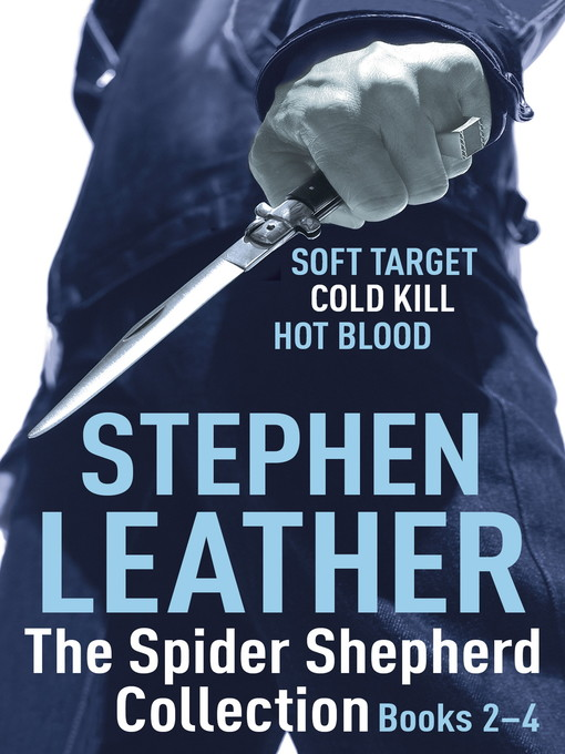 The Spider Shepherd Collection 2-4 (eBook): Soft Target, Cold Kill, Hot Blood