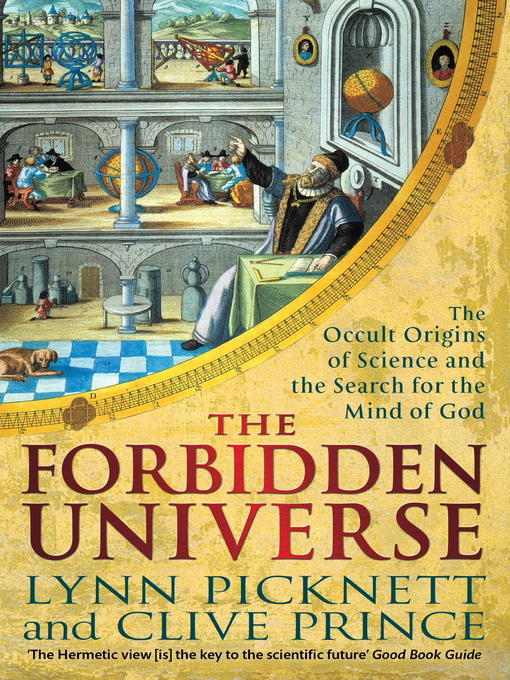 The Forbidden Universe: The Occult Origins of Science and the Search for the Mind of God (eBook)