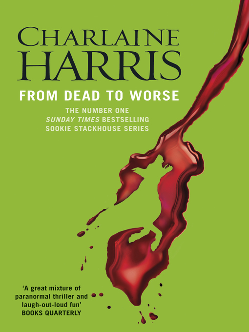 From Dead to Worse  eBook   Sookie Stackhouse Series  Book 8From Dead To Worse