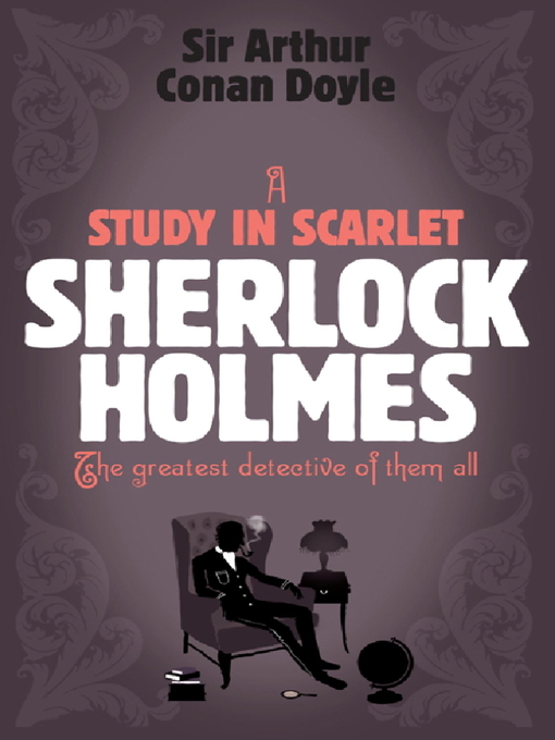 A Study in Scarlet: Sherlock Holmes Series, Book 1 - Sherlock Holmes (eBook)