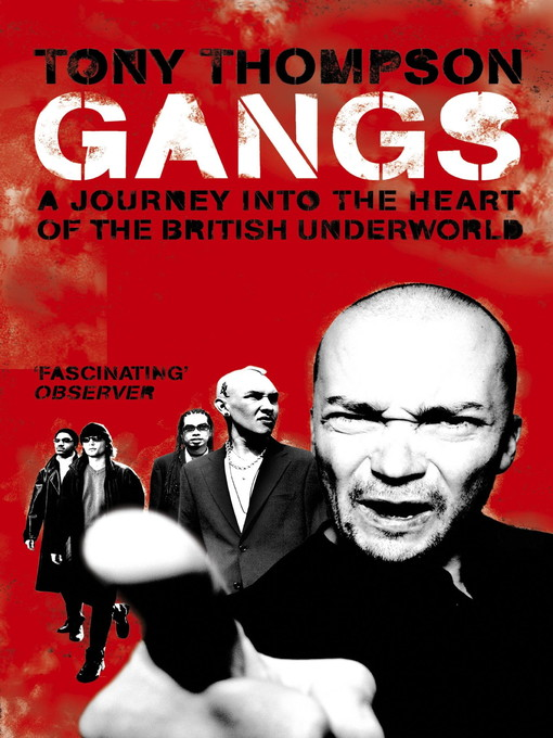 Gangs (eBook): A Journey into the Heart of the British Underworld