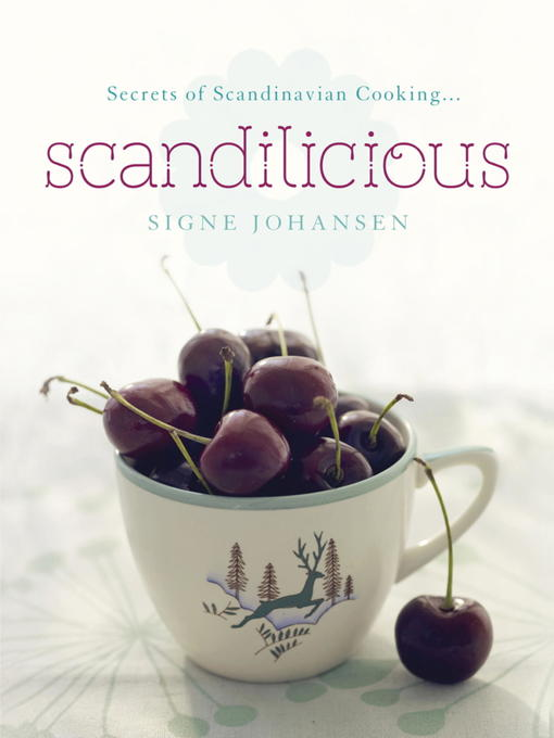 Secrets of Scandinavian Cooking: Scandilicious (eBook)