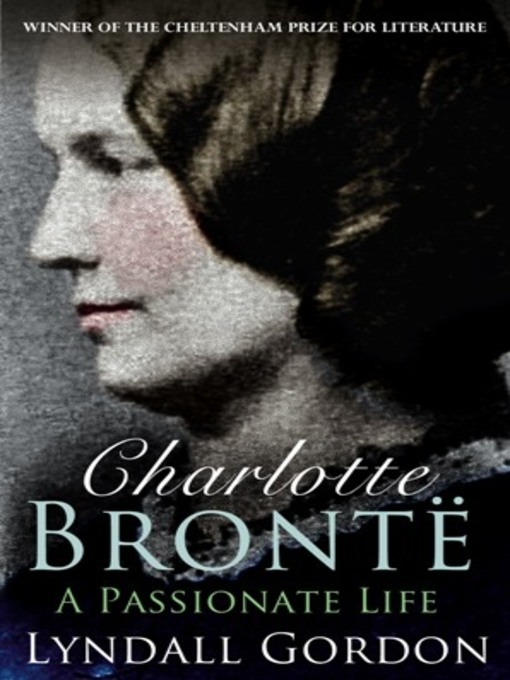 Charlotte Bronte (eBook): A Passionate Life