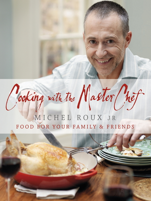 Cooking with the Master Chef (eBook): Food For Your Family & Friends
