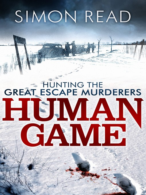 Human Game: Hunting the Great Escape Murderers (eBook)