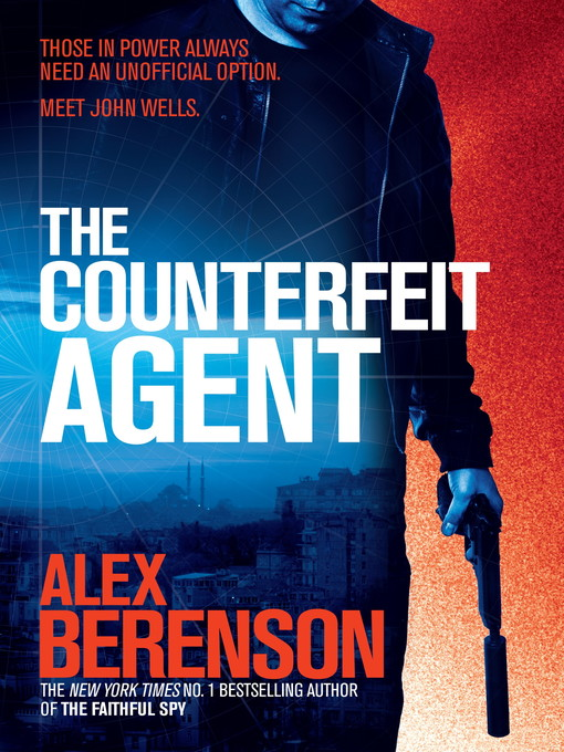 The Counterfeit Agent (John Wells 8) - (Req) - Alex Berenson