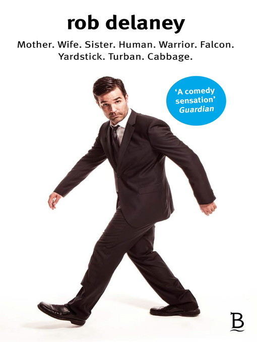 Rob Delaney: Mother. Wife. Sister. Human. Warrior. Falcon. Yardstick. Turban. Cabbage. (eBook)