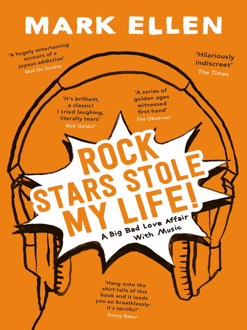 Rock Stars Stole my Life! (eBook): A Big Bad Love Affair with Music