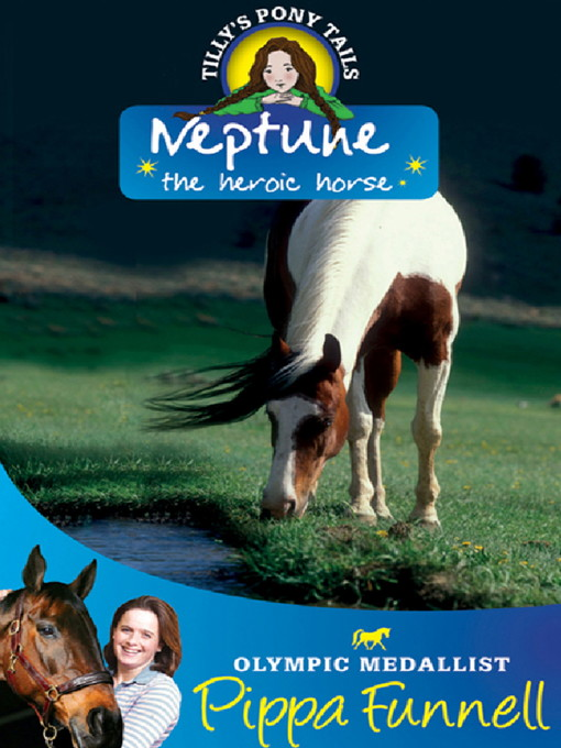 Neptune the Heroic Horse (eBook): Tilly's Pony Tails Series, Book 8