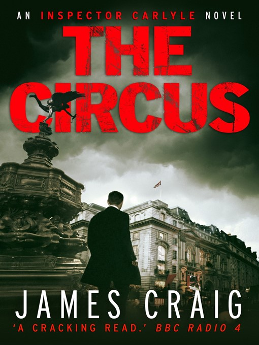 The Circus: Inspector Carlyle Series, Book 4 - Inspector Carlyle (eBook)