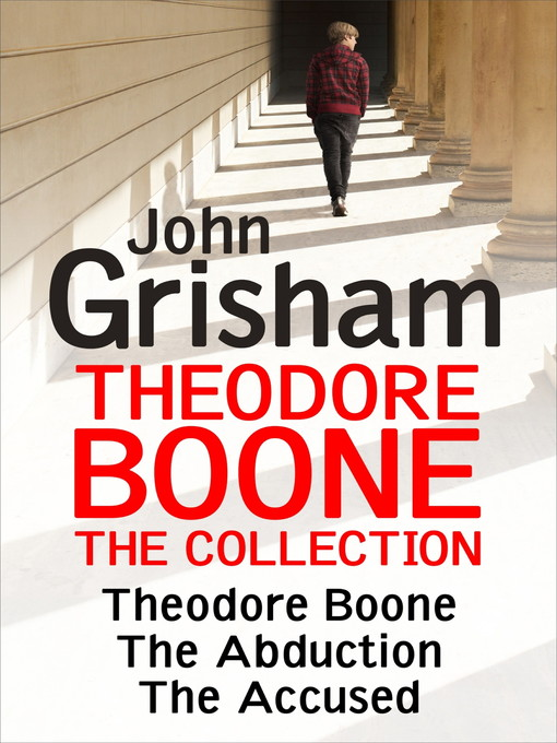 Theodore Boone Collection (eBook): Theodore Boone; The Abduction; The Accused
