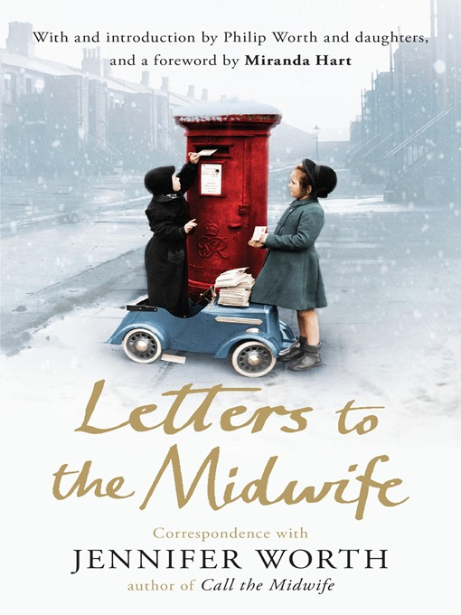 Letters to the Midwife (eBook): Correspondence with Jennifer Worth, the Author of Call the Midwife