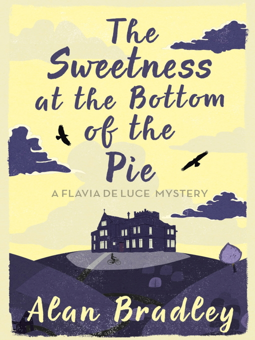 The Sweetness at the Bottom of the Pie (eBook): Flavia de Luce Mystery Series, Book 1