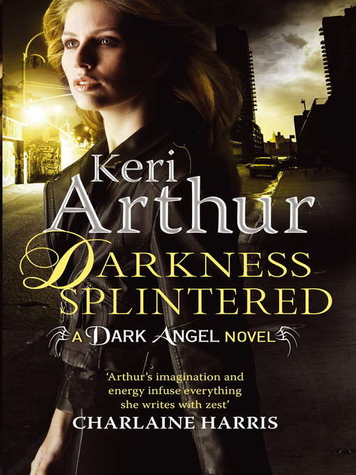 Darkness Splintered (eBook): Dark Angels Series, Book 6
